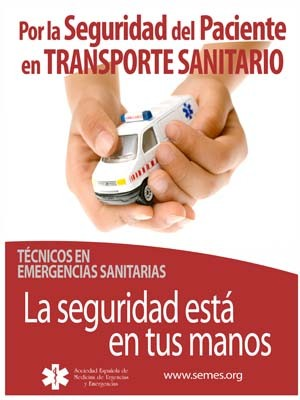 SEGURIDAD DEL PACIENTE EN TRANSPORTE SANITARIO. TES, la seguridad está en tus manos.